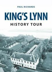 King's Lynn History Tour (ISBN: 9781445657691)