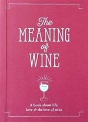 Meaning of Wine (ISBN: 9781909130418)