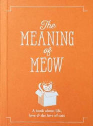 Meaning of Meow (ISBN: 9781909130425)