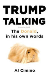 Trump Talking - The Donald, in His Own Words (ISBN: 9781472139153)