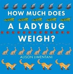 How Much Does a Ladybird Weigh? (ISBN: 9781910126981)