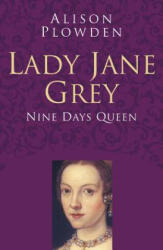 Lady Jane Grey Classic Histories Series (ISBN: 9780750978521)