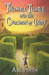 Thumble Tumble and the Cauldron of Undry - A. H. Proctor (ISBN: 9781909266131)
