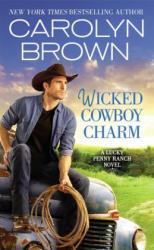 Wicked Cowboy Charm (ISBN: 9781455534968)