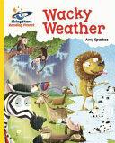 Reading Planet - Wacky Weather - Yellow: Galaxy (ISBN: 9781471879593)