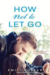 How Not to Let Go (ISBN: 9781496704207)