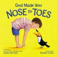 God Made You Nose to Toes (ISBN: 9780310757405)