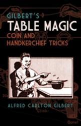 Gilbert's Table Magic - Coin and Handkerchief Tricks (ISBN: 9780486811185)