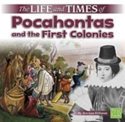 Life and Times of Pocahontas and the First Colonies (ISBN: 9781515724858)