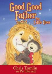 Good Good Father for Little Ones (ISBN: 9780718086978)