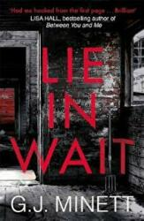 Lie in Wait - A Dark and Gripping Crime Thriller (ISBN: 9781785760587)