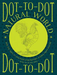 Dot-to-Dot Natural World - Join the Dots to Discover Fascinating Scenes from Nature, with Up to 1324 Dots (ISBN: 9781780195124)