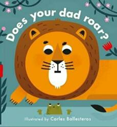 Little Faces: Does Your Dad Roar? (ISBN: 9781784937744)