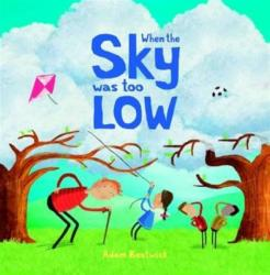 When the Sky Was Too Low (ISBN: 9781910851296)