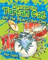 Porridge the Tartan Cat and the Bash-Crash-Ding (ISBN: 9781782503569)