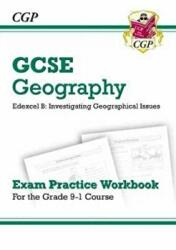 Grade 9-1 GCSE Geography Edexcel B: Investigating Geographical Issues - Exam Practice Workbook - CGP Books (ISBN: 9781782946229)