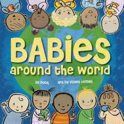 Babies Around the World - Puck, Violet Lemay (ISBN: 9781938093876)