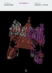 Richard II - The Pelican Shakespeare (ISBN: 9780143130215)