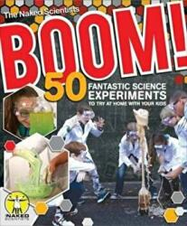 Boom! 50 Fantastic Science Experiments to Try at Home (ISBN: 9781504800136)