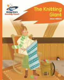 Reading Planet - The Knitting Giant - Orange: Rocket Phonics - Alison Milford (ISBN: 9781471880094)