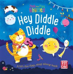 Hey Diddle Diddle - A Baby Sing-Along Board Book with Flaps to Lift (ISBN: 9781526380166)