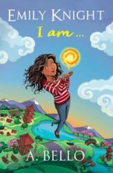 Emily Knight I am (ISBN: 9780995780606)