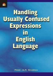 Handling Usually Confused Expressions in English Language (ISBN: 9788178061481)