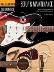 Hal Leonard Guitar Method - Setup & Maintenance (ISBN: 9781458415035)