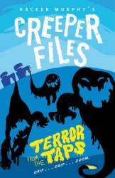 Creeper Files: Terror from the Taps - Hacker Murphy (ISBN: 9780192747327)