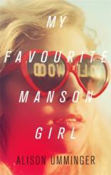 My Favourite Manson Girl (ISBN: 9781472150868)