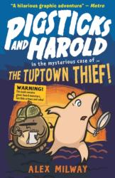 Pigsticks and Harold: the Tuptown Thief! - Alex Milway (ISBN: 9781406376562)