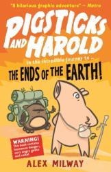 Pigsticks and Harold: the Ends of the Earth! - Alex Milway (ISBN: 9781406376579)