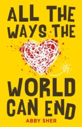 All the Ways the World Can End - Abby Sher (ISBN: 9781471406546)