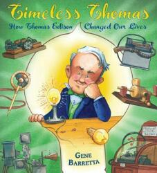 Timeless Thomas - How Thomas Edison Changed Our Lives (ISBN: 9781250114785)
