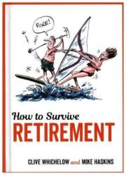 How to Survive Retirement (ISBN: 9781786850492)