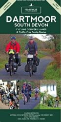 Dartmoor South Devon Cycling Country Lanes & Traffic-Free Family Routes (ISBN: 9781859652473)