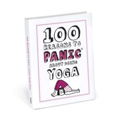 Knock Knock 100 Reasons to Panic About Yoga (ISBN: 9781683490043)