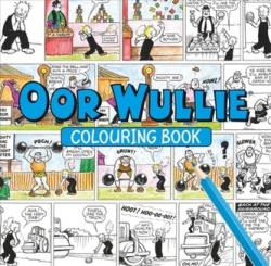 Oor Wullie Colouring Book (ISBN: 9781910230442)