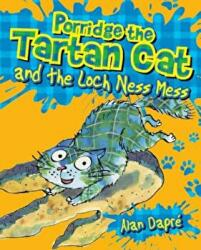 Porridge the Tartan Cat and the Loch Ness Mess (ISBN: 9781782503583)