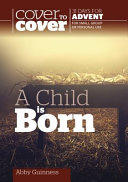 Child is Born - Cover to Cover Advent Study Guide (ISBN: 9781782597360)