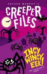 Creeper Files: Incy, Wincy Eek! - Hacker Murphy (ISBN: 9780192747341)
