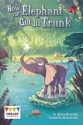 How the Elephant Got Its Trunk (ISBN: 9781474747080)