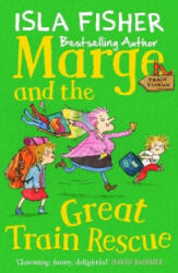Marge and the Great Train Rescue - Book three in the fun family series by Isla Fisher (ISBN: 9781848125940)