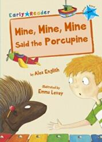 Mine, Mine, Mine said the Porcupine (ISBN: 9781848862968)
