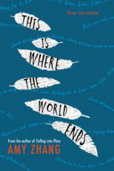 This Is Where the World Ends - Amy Zhang (ISBN: 9780062383051)