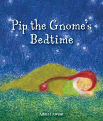 Pip the Gnome's Bedtime (ISBN: 9781782504139)