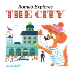 Romeo Explores the City - Alain Gree (ISBN: 9781908985996)