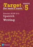 Target Grade 5 Writing Edexcel GCSE (9-1) Spanish Workbook (ISBN: 9780435189082)