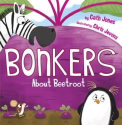 Bonkers About Beetroot (ISBN: 9781848862814)
