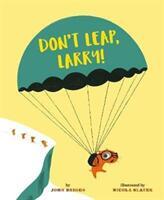Don't Leap, Larry! (ISBN: 9781843653387)